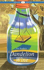 Книга Dandelion Wine. (Уровень В1). Автор - Брэдбери Р. (Антология)
