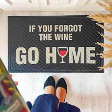 Килимок під двері з принтом If you forgot the wine go home