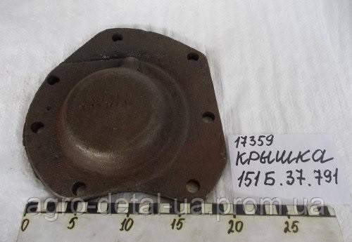 Крышка 151Б.37.791А вторичного вала,механической коробки старого образца тракторов Т-150,Т-151,Т-156,Т