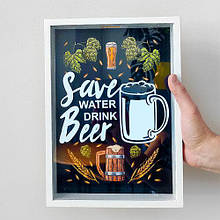 Скарбничка для кришечок від пива Save water drink beer