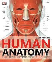 Human Anatomy. The Definitive Visual Guide