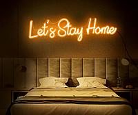 """Неонова вивіска """"Let's Stay Home"""" 780 мм х 451 мм з гнучкого неону"""