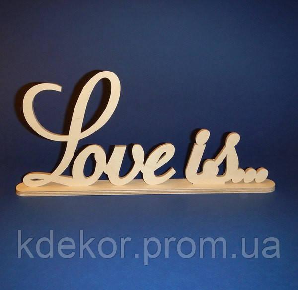 Слово LOVE IS заготовка для декора