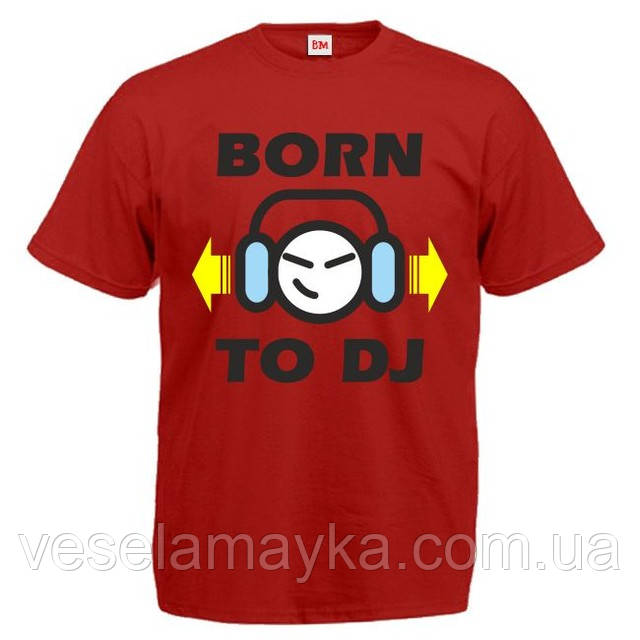 "Футболка ""Born to Dj"""
