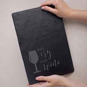 "Дощечка-сланець ""don't cry drink wine"" M"
