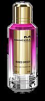 Mancera Roses Greedy 60 мл (унисекс духи Мансера ) ОРИГИНАЛ парфюмированная вода