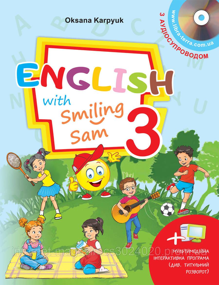 """Англійська мова. НУШ. Підручник для 3 класу """"English with Smiling Sam 3"""" (з аудіо та мультимед. прогр.) Карпюк О."""