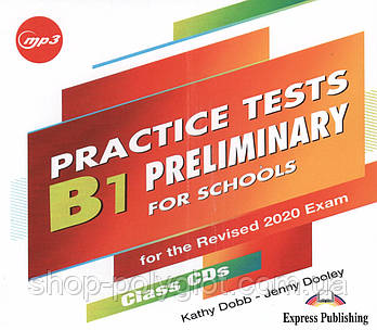 Диск Practice Tests B1 Preliminary for Schools for the Revised 2020 Exam CD MP3