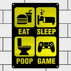 Табличка интерьерная металлическая Eat, sleep, poop, game