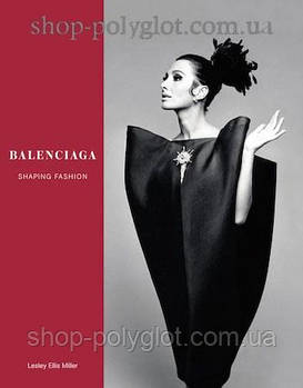 Книга Balenciaga: Shaping Fashion