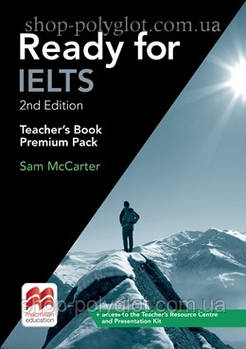 Книга для вчителя Ready for IELTS 2nd Edition teacher's Book Premium Pack