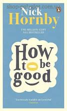 Книга How to be Good
