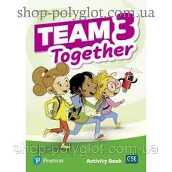 Рабочая тетрадь Team Together 3 Activity Book