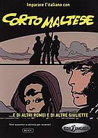 Книга Imparare L'Italiano Con I Fumetti: Corto Maltese - e Di Altri Romei e Di Altre Giuliette!