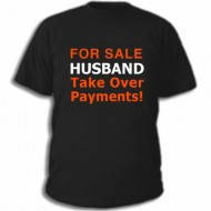 Майка с надписью: «For sale. Husband. Take over payments!»