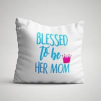 """Подушка с принтом """"Blessed to be her MOM"""""""