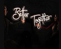 """Неонова вивіска """"Better Together"""" 1000 mm x 500 mm з гнучкого неону"""