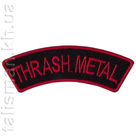 THRASH METAL - нашивка с вышивкой