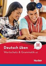 Deutsch uben: Wortschatz und Grammatik A2 / Учебник