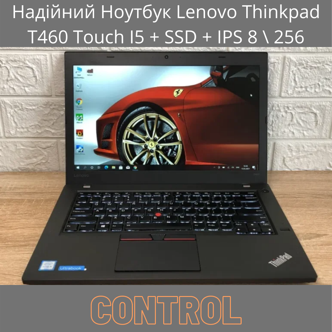 Надійний Ноутбук Lenovo Thinkpad T460 Touch I5 + SSD + IPS 8 \ 256