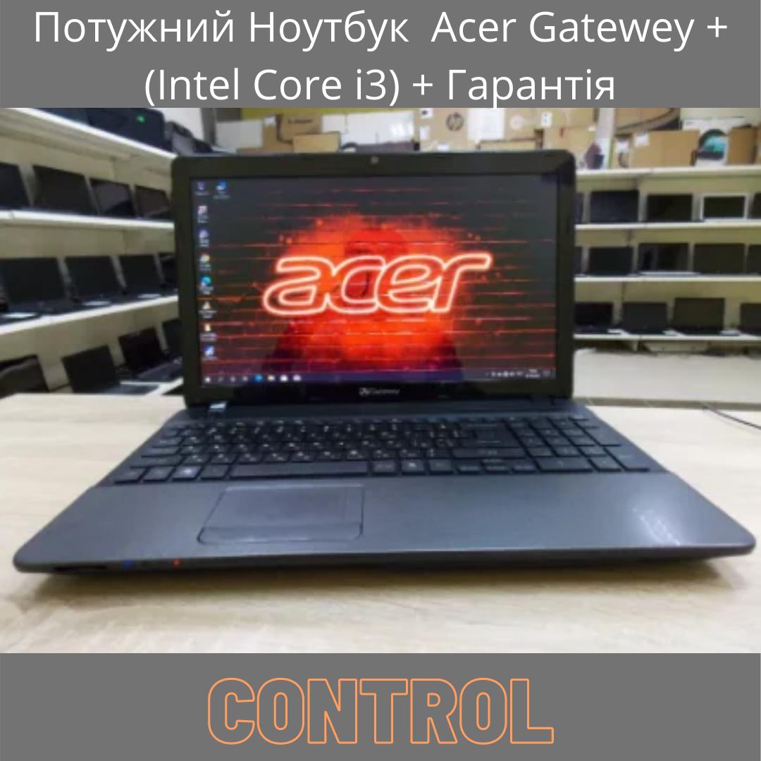 Потужний Ноутбук Acer Gatewey + Intel Core i3 + Гарантія