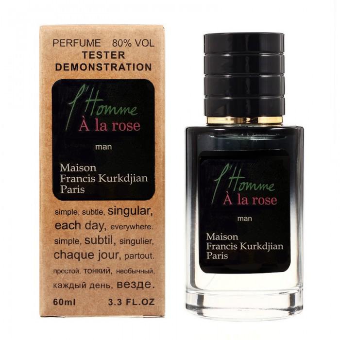 Maison Francis Kurkdjian L`Homme A La Rose TESTER LUX, мужской, 60 мл