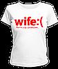 """Футболка """"Wife :("""""""