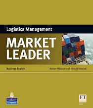 Market Leader , Logistics Management / Пособие по логистике английского языка