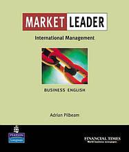 Market Leader , International Management / Пособие по менеджменту английского языка