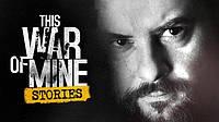 This War of Mine: Stories - Season Pass ключ активації ПК