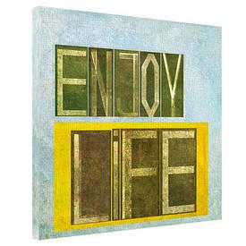 Картина на тканини, 65х65 см Enjoy life