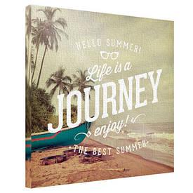 Картина на тканини, 65х65 см Life is a journey enjoy!