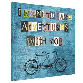 Картина на тканини, 65х65 см I want to have adventures with you