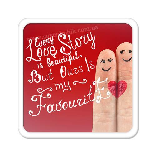 Магнит на холодильник Every love story is beautiful...