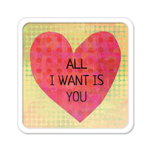 Магніт на холодильник All I want is you