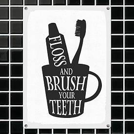 Металева табличка Floss and brush your teeth