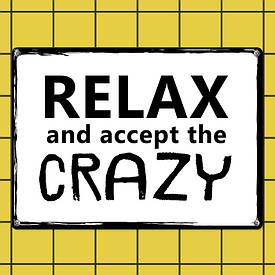 Металева табличка Relax and accept the crazy