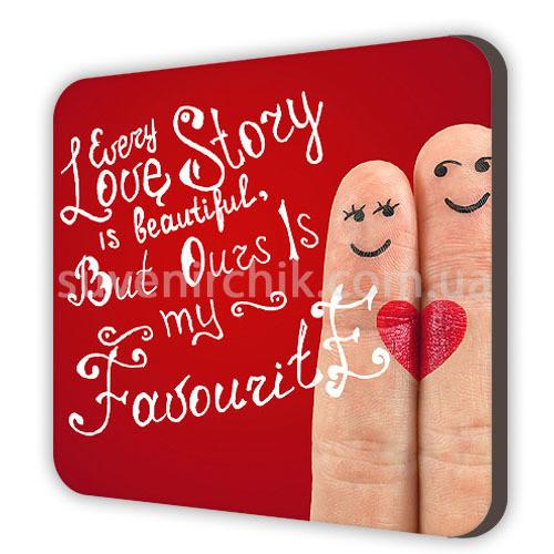 Магнит сувенирный Every love story is beautiful...