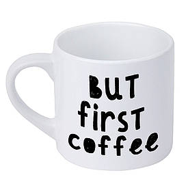 Кружка маленька But first coffee