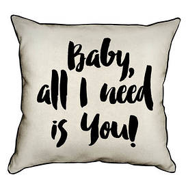 Наволочка декоративна 45х45 см Baby, all I need is you!