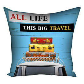 Подушка з принтом 30х30 см All life this big travel
