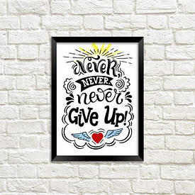 Постер в рамці A5 Never, never, never give up!