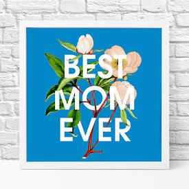 Постер в рамці, 30х30 см Best ever mom