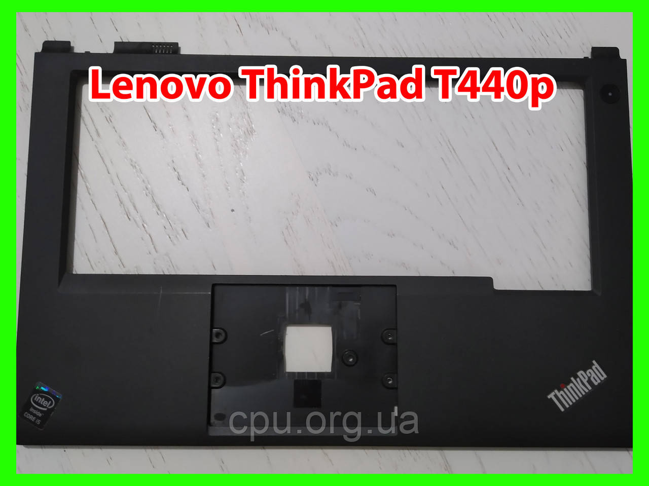 Palmrest Topcase верхня частина корпусу Lenovo ThinkPad T440p
