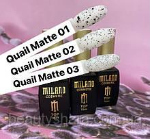 Топ матовый Milano Quail Matte (перепелиное яйцо)  №3 10мл