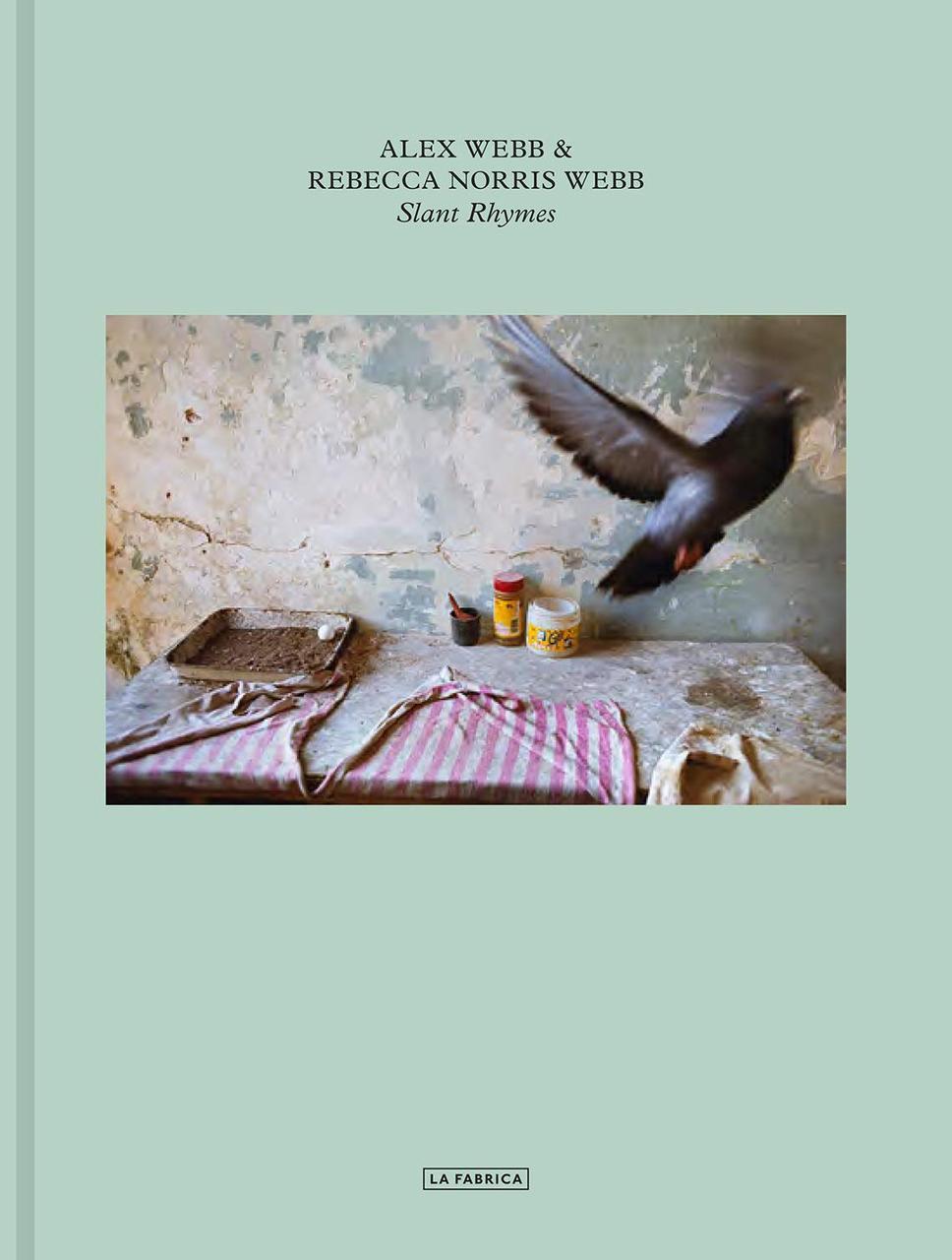 Книга Alex Webb and Rebecca Norris Webb: Slant Rhymes