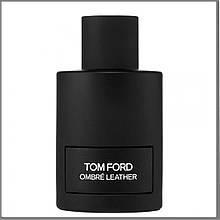 Tom Ford Ombre Leather парфумована вода 100 ml. (Тестер Том Форд Омбре Лезер)