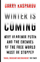 Winter is Coming. Why Vladimir Putin, and the Enemies of the Free World Must be Stopped