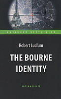 The Bourne Identity / Ідентифікація Борна. Книга для читання англійською мовою