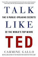 Ted Talk Like. The 9 Public-Speaking Secrets of the Worlds Top Minds